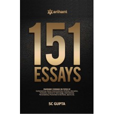 151 Essays for UPSC Mains Various State Public Service Commissions and Other Competitive Examinations